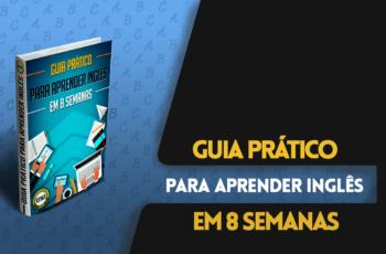 Guia Prático Para Aprender Inglês em 8 Semanas – Faça o Download do PDF Grátis!