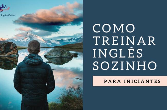 Como Praticar Conversação em Inglês Sozinho em 5 Passos