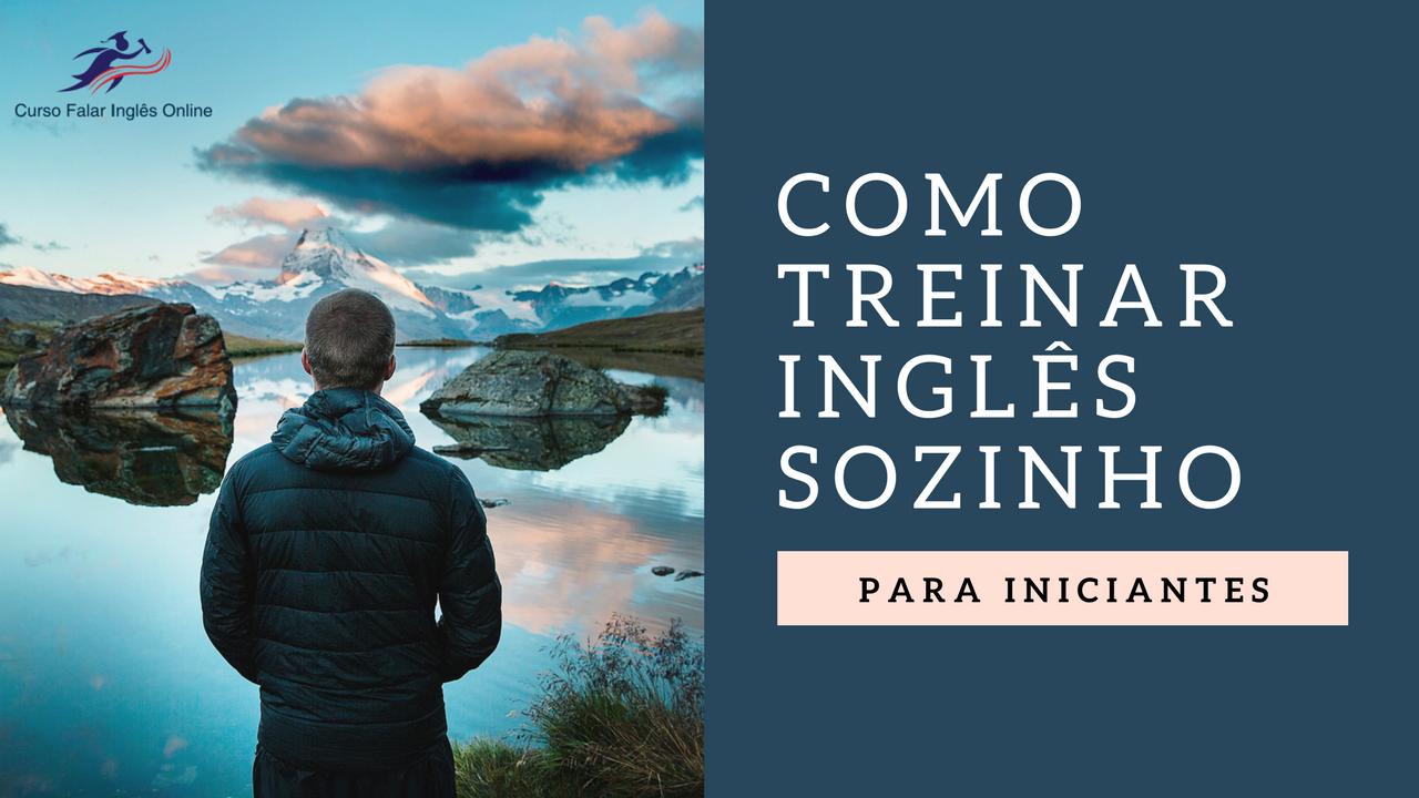 Como Praticar Conversação Em Inglês Sozinho Dicas De Inglês