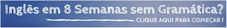 Inglês em 8 Semanas sem Gramática